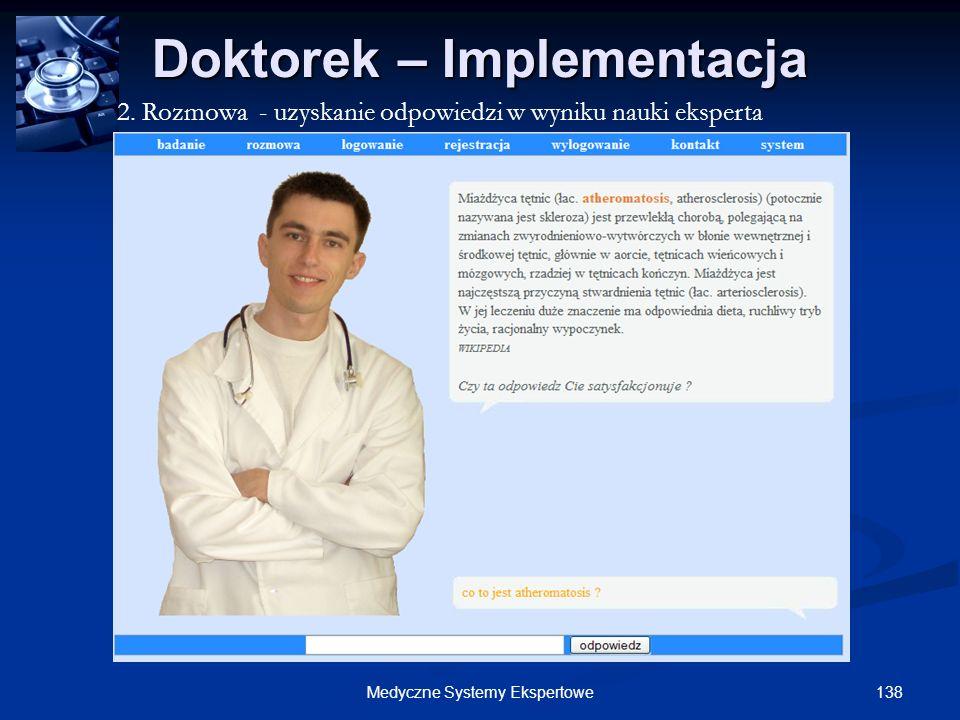 138Medyczne Systemy Ekspertowe Doktorek – Implementacja 2. Rozmowa - uzyskanie odpowiedzi w wyniku nauki eksperta
