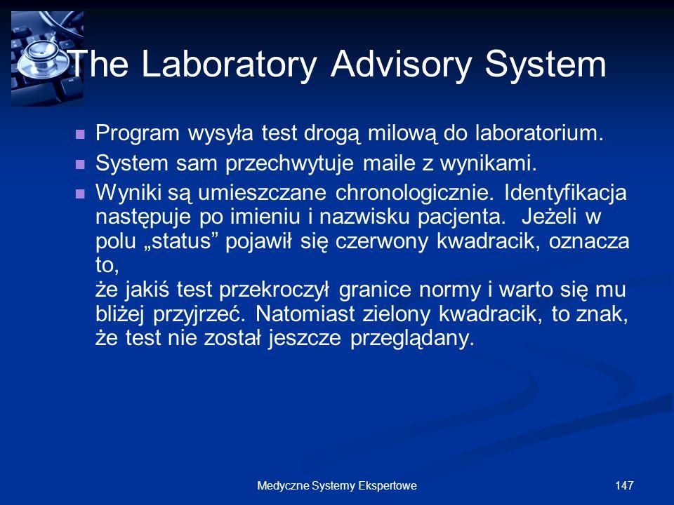 147Medyczne Systemy Ekspertowe The Laboratory Advisory System Program wysyła test drogą milową do laboratorium. System sam przechwytuje maile z wynika