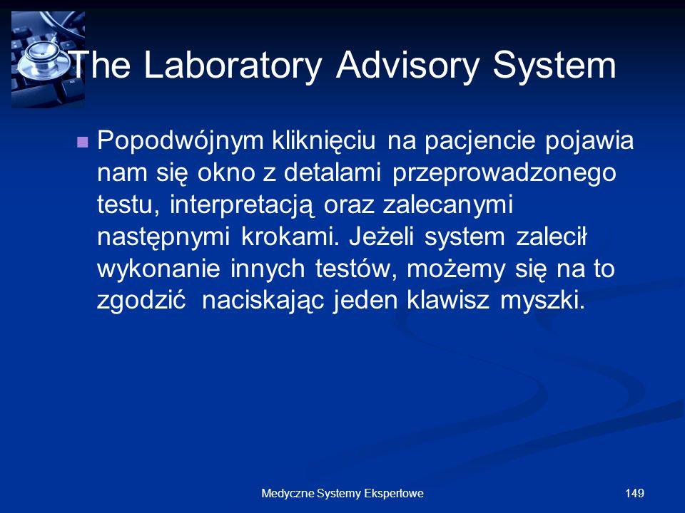 149Medyczne Systemy Ekspertowe The Laboratory Advisory System Popodwójnym kliknięciu na pacjencie pojawia nam się okno z detalami przeprowadzonego tes