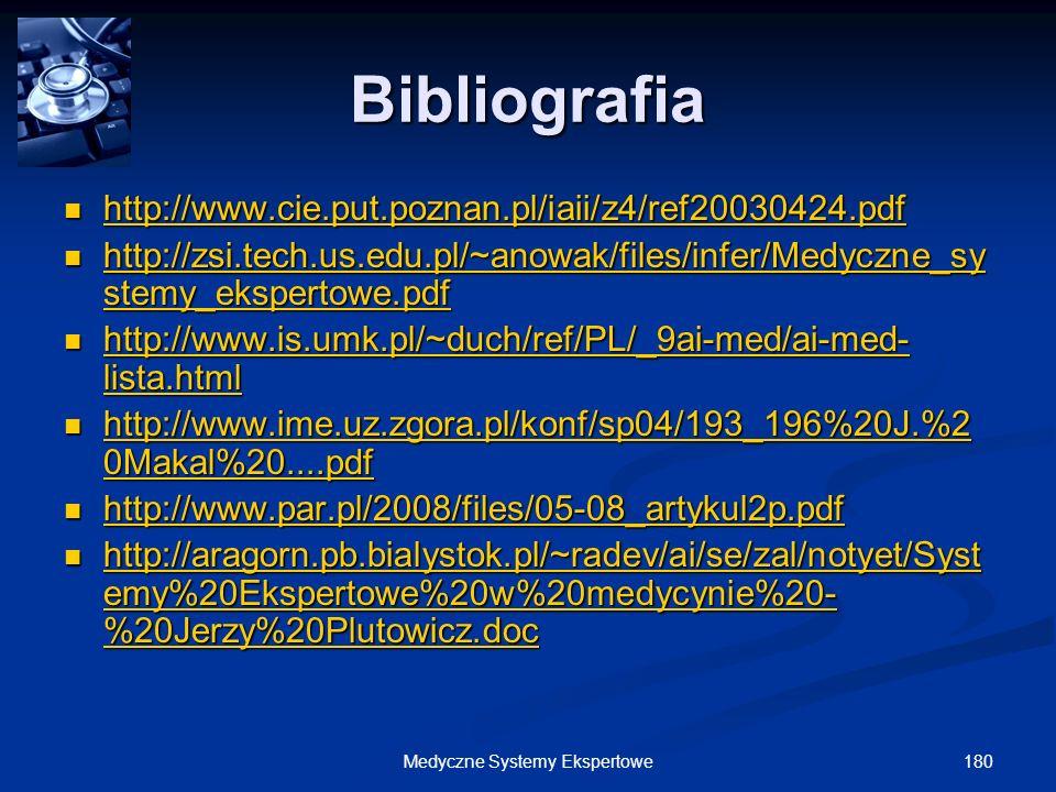 180Medyczne Systemy Ekspertowe Bibliografia http://www.cie.put.poznan.pl/iaii/z4/ref20030424.pdf http://www.cie.put.poznan.pl/iaii/z4/ref20030424.pdf