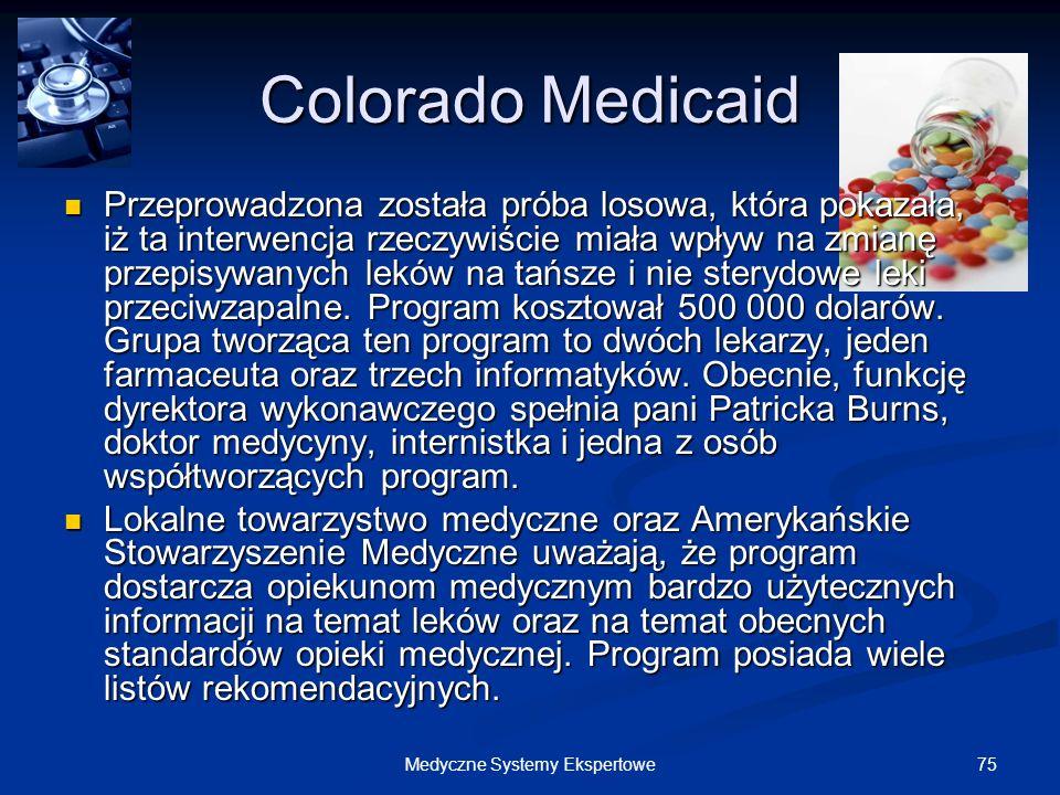 75Medyczne Systemy Ekspertowe Colorado Medicaid Przeprowadzona została próba losowa, która pokazała, iż ta interwencja rzeczywiście miała wpływ na zmi