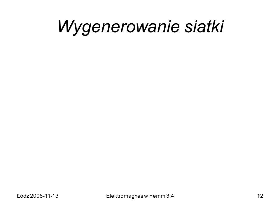 Łódź 2008-11-13Elektromagnes w Femm 3.412 Wygenerowanie siatki