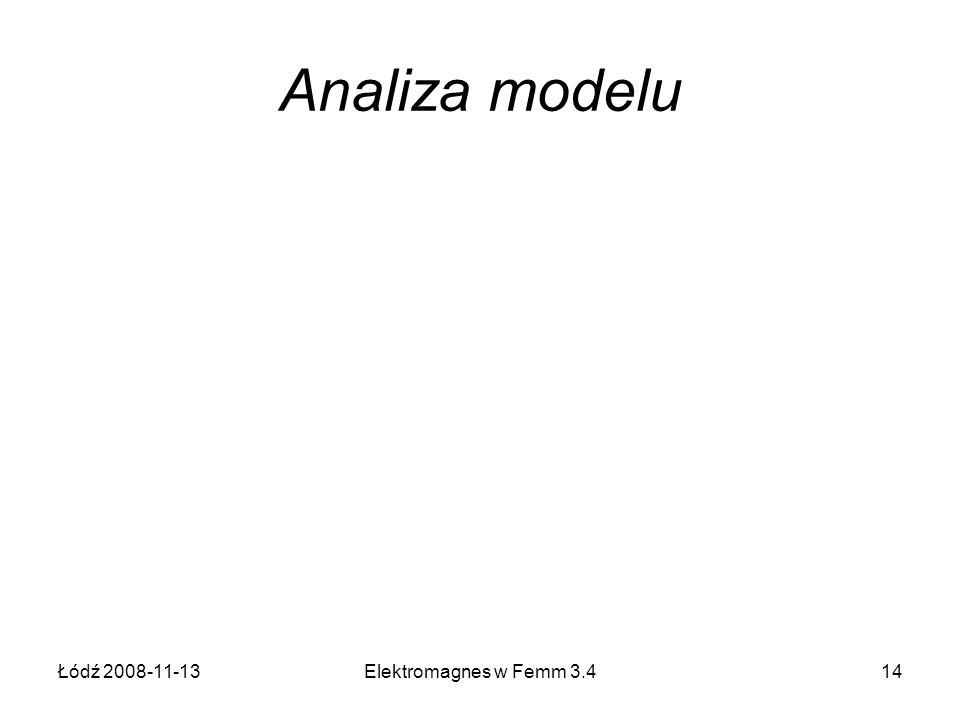 Łódź 2008-11-13Elektromagnes w Femm 3.414 Analiza modelu