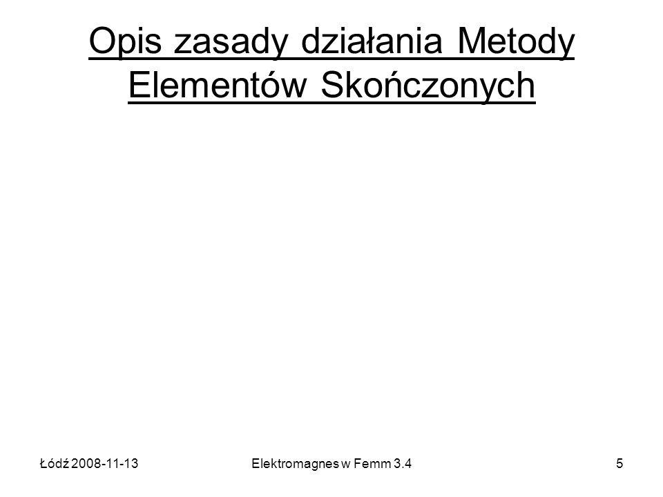 Łódź 2008-11-13Elektromagnes w Femm 3.416 Zależność siły w funkcji odległości zwory od rdzenia