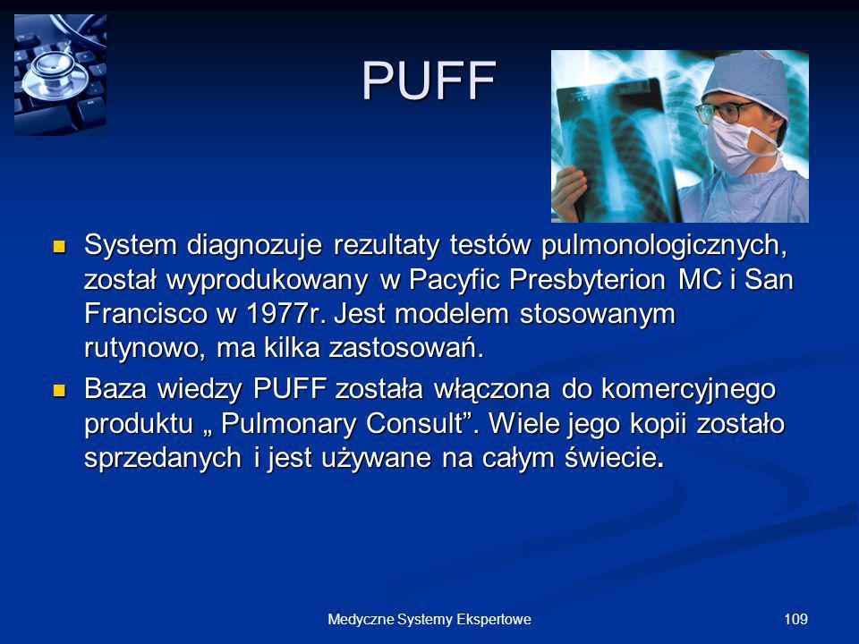 109Medyczne Systemy Ekspertowe PUFF System diagnozuje rezultaty testów pulmonologicznych, został wyprodukowany w Pacyfic Presbyterion MC i San Francis
