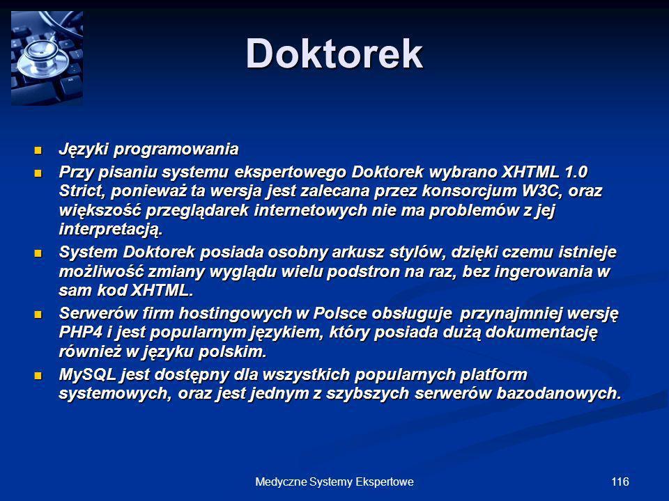 116Medyczne Systemy Ekspertowe Doktorek Języki programowania Języki programowania Przy pisaniu systemu ekspertowego Doktorek wybrano XHTML 1.0 Strict,