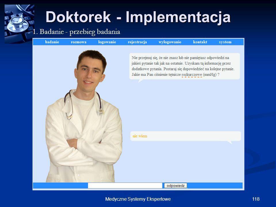 118Medyczne Systemy Ekspertowe Doktorek - Implementacja 1. Badanie - przebieg badania