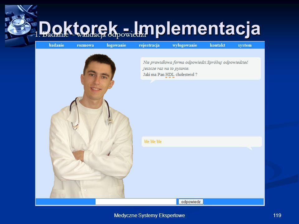 119Medyczne Systemy Ekspertowe Doktorek - Implementacja 1. Badanie - walidacja odpowiedzi