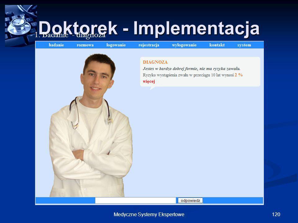 120Medyczne Systemy Ekspertowe Doktorek - Implementacja 1. Badanie - diagnoza