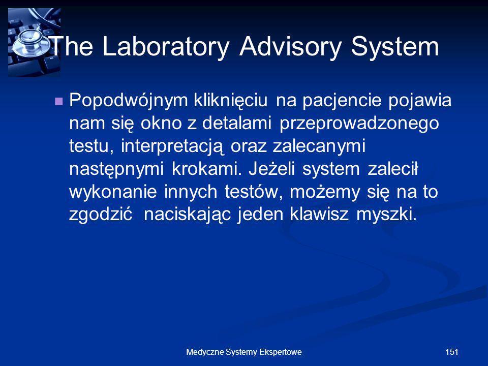 151Medyczne Systemy Ekspertowe The Laboratory Advisory System Popodwójnym kliknięciu na pacjencie pojawia nam się okno z detalami przeprowadzonego tes