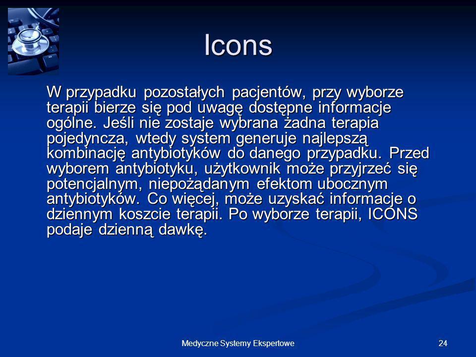 24Medyczne Systemy Ekspertowe Icons W przypadku pozostałych pacjentów, przy wyborze terapii bierze się pod uwagę dostępne informacje ogólne. Jeśli nie