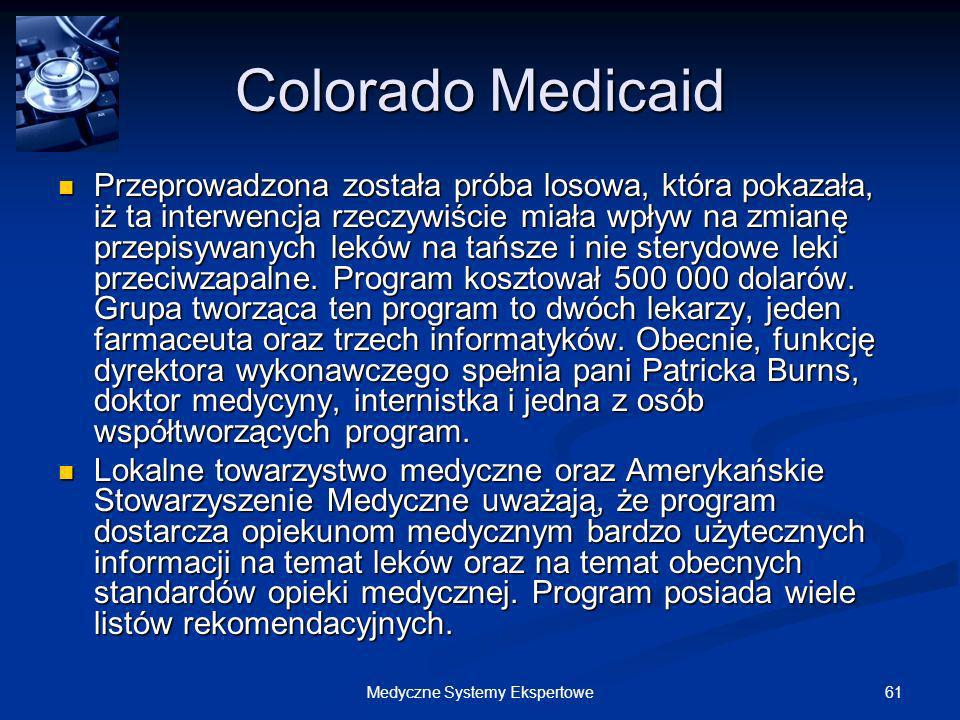61Medyczne Systemy Ekspertowe Colorado Medicaid Przeprowadzona została próba losowa, która pokazała, iż ta interwencja rzeczywiście miała wpływ na zmi