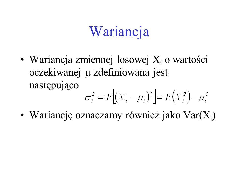 Wariancja Wariancja zmiennej losowej X i o wartości oczekiwanej zdefiniowana jest następująco Wariancję oznaczamy również jako Var(X i )