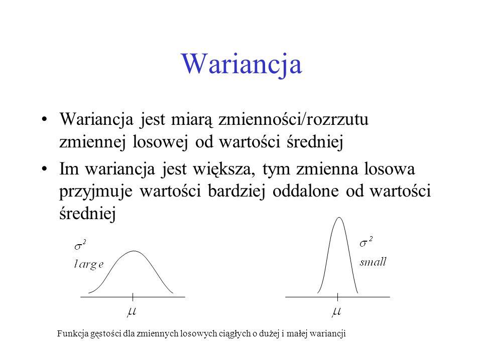 Wariancja Wariancja jest miarą zmienności/rozrzutu zmiennej losowej od wartości średniej Im wariancja jest większa, tym zmienna losowa przyjmuje warto