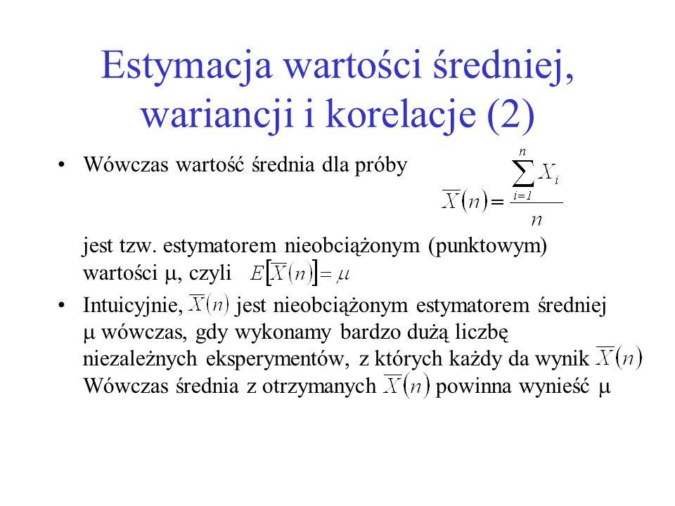 Estymacja wartości średniej, wariancji i korelacje (2) Wówczas wartość średnia dla próby jest tzw. estymatorem nieobciążonym (punktowym) wartości, czy