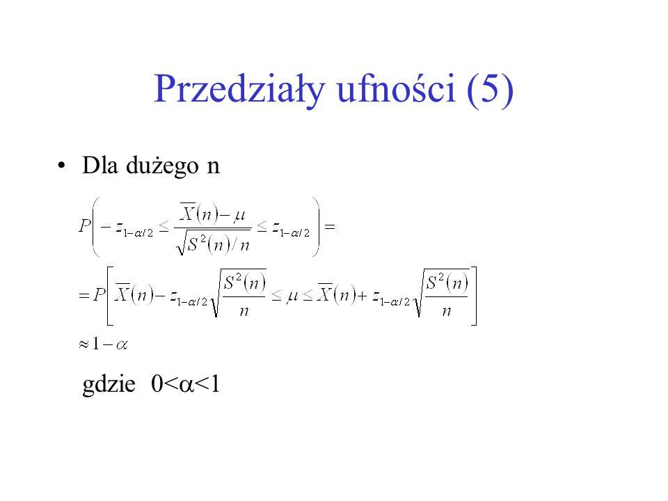 Przedziały ufności (5) Dla dużego n gdzie 0< <1