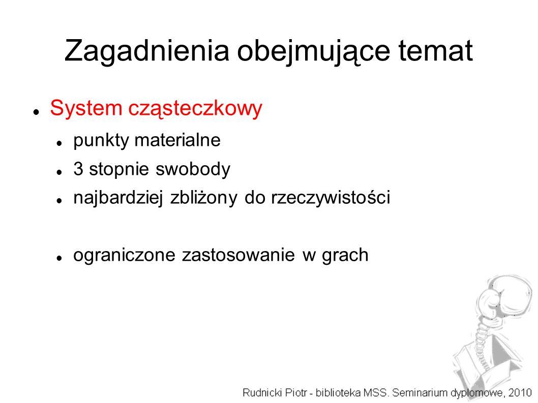Zagadnienia obejmujące temat Zastosowanie systemów cząsteczkowych: rzadkie obiekty, np.