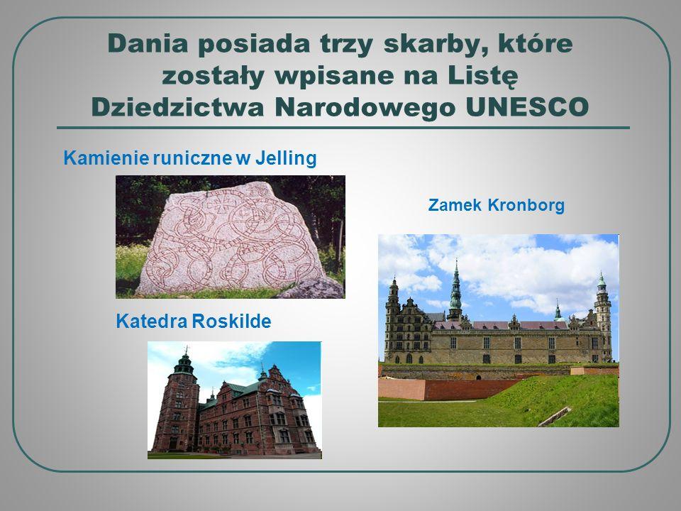 Dania posiada trzy skarby, które zostały wpisane na Listę Dziedzictwa Narodowego UNESCO Kamienie runiczne w Jelling Katedra Roskilde Zamek Kronborg