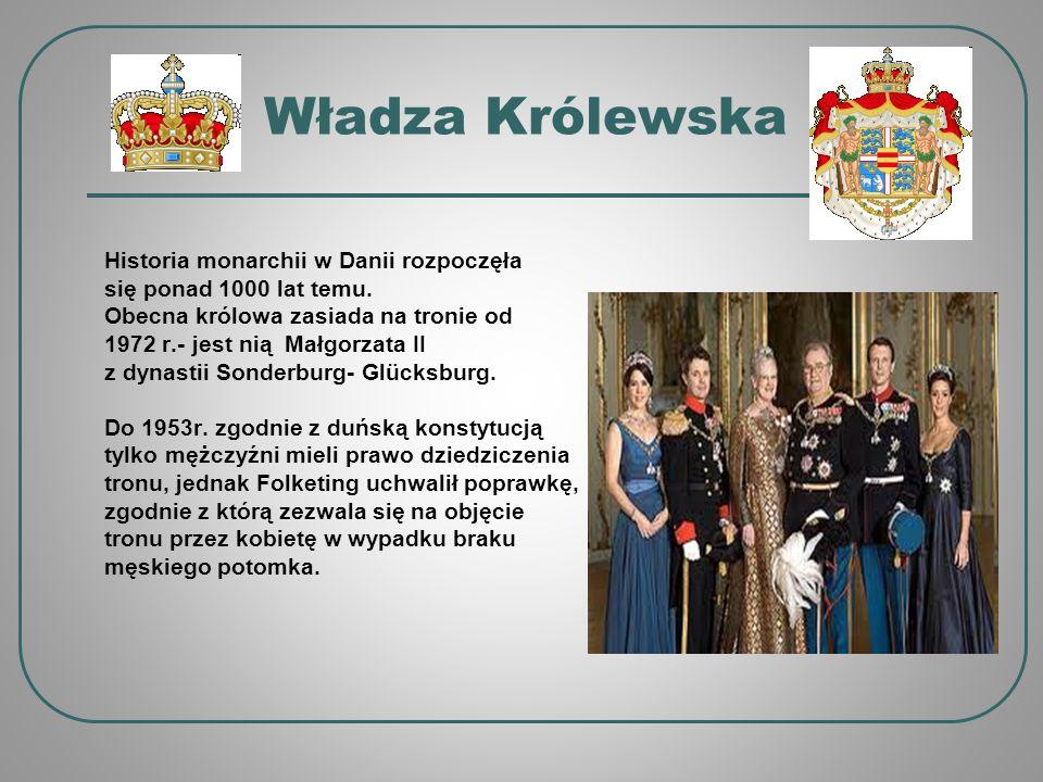 Władza Królewska Historia monarchii w Danii rozpoczęła się ponad 1000 lat temu.