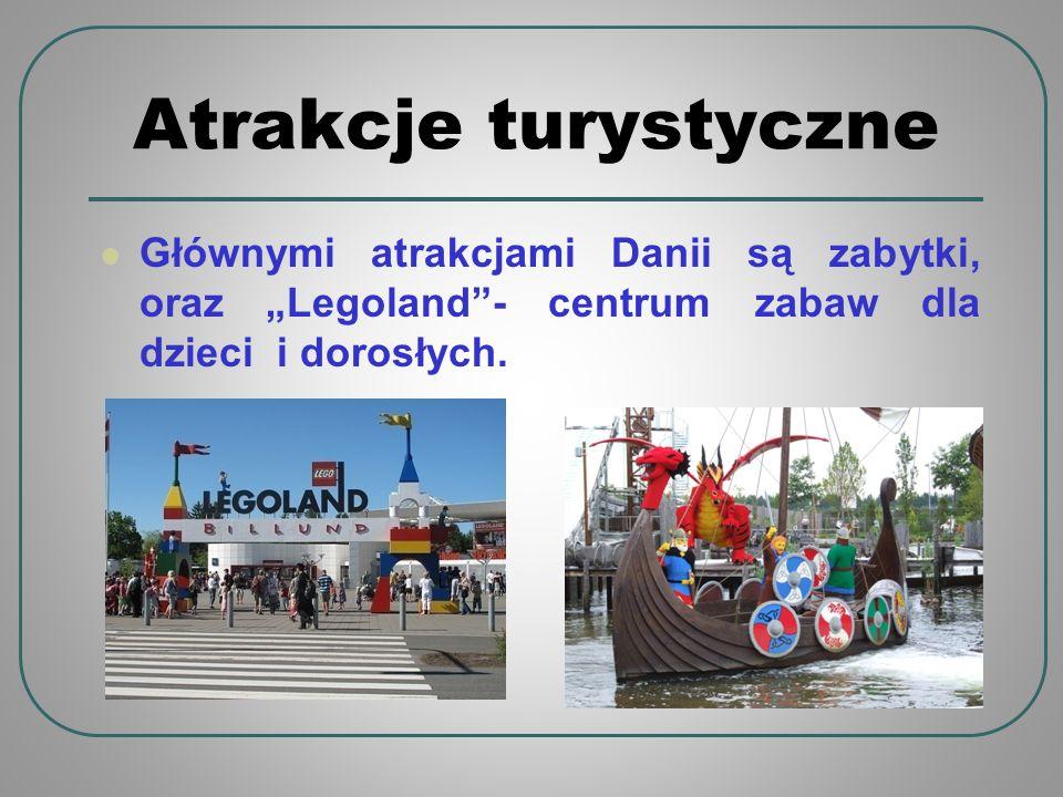 Atrakcje turystyczne Głównymi atrakcjami Danii są zabytki, oraz Legoland- centrum zabaw dla dzieci i dorosłych.