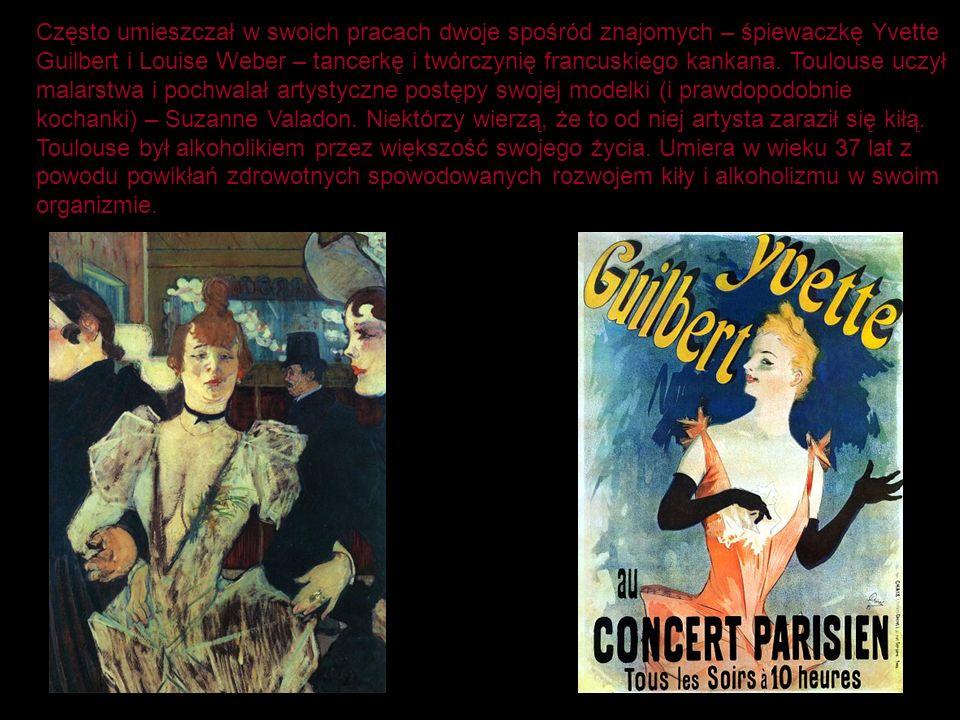 Często umieszczał w swoich pracach dwoje spośród znajomych – śpiewaczkę Yvette Guilbert i Louise Weber – tancerkę i twórczynię francuskiego kankana. T