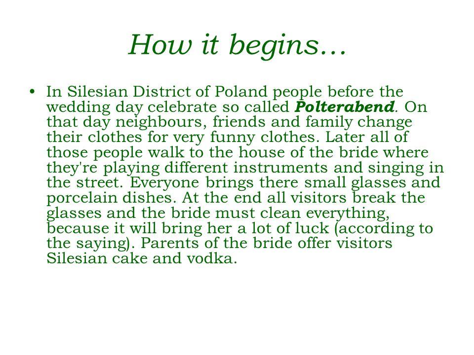 Now the same in Polish… Przed weselem na Śląsku obchodzi się tzw.