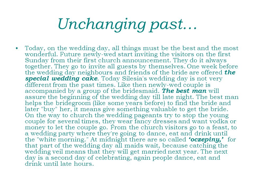 Unchanging past… Today, on the wedding day, all things must be the best and the most wonderful. Future newly-wed start inviting the visitors on the fi