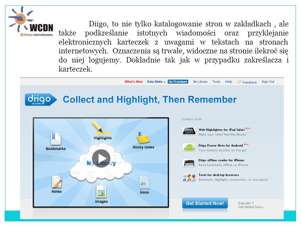 Diigo, to nie tylko katalogowanie stron w zakładkach, ale także podkreślanie istotnych wiadomości oraz przyklejanie elektronicznych karteczek z uwagami w tekstach na stronach internetowych.