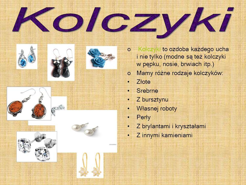 oBransoletki to ozdoba dłoni, są bardzo popularne i modne.