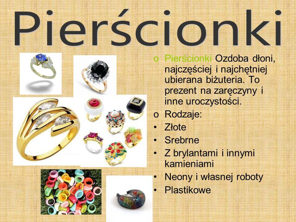 oNaszyjniki, wisiorki i Łańcuszki to ozdoba szyi.Popularne są wisiorki z krzyżykami.