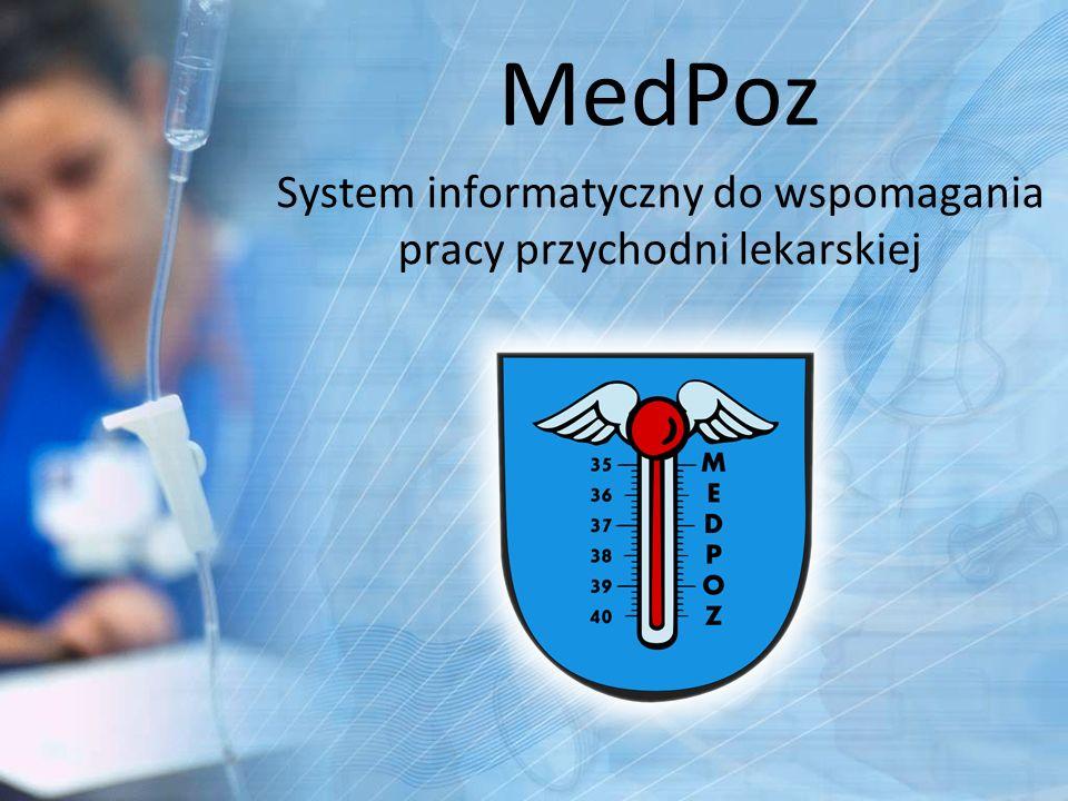MedPoz System informatyczny do wspomagania pracy przychodni lekarskiej