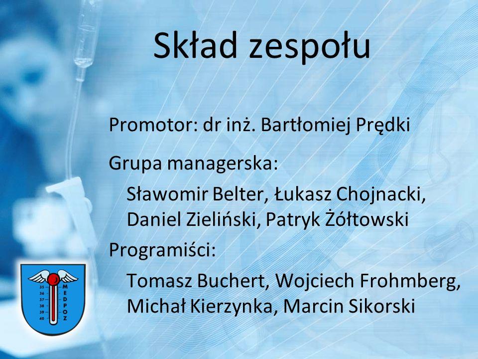 Skład zespołu Promotor: dr inż. Bartłomiej Prędki Grupa managerska: Sławomir Belter, Łukasz Chojnacki, Daniel Zieliński, Patryk Żółtowski Programiści: