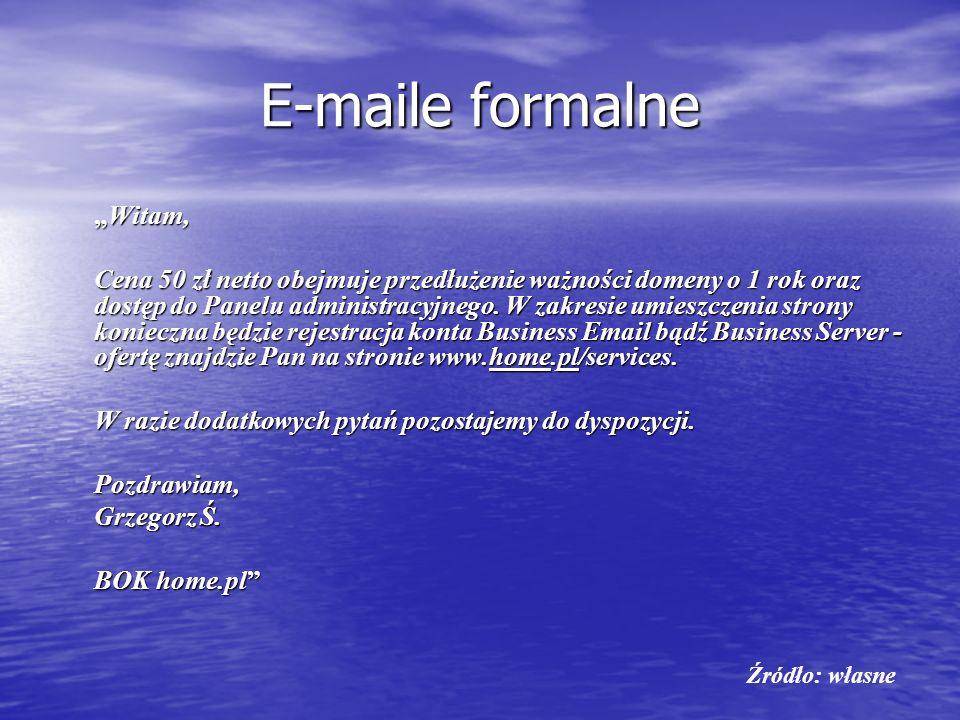 E-maile formalne Witam,Witam, Cena 50 zł netto obejmuje przedłużenie ważności domeny o 1 rok oraz dostęp do Panelu administracyjnego. W zakresie umies