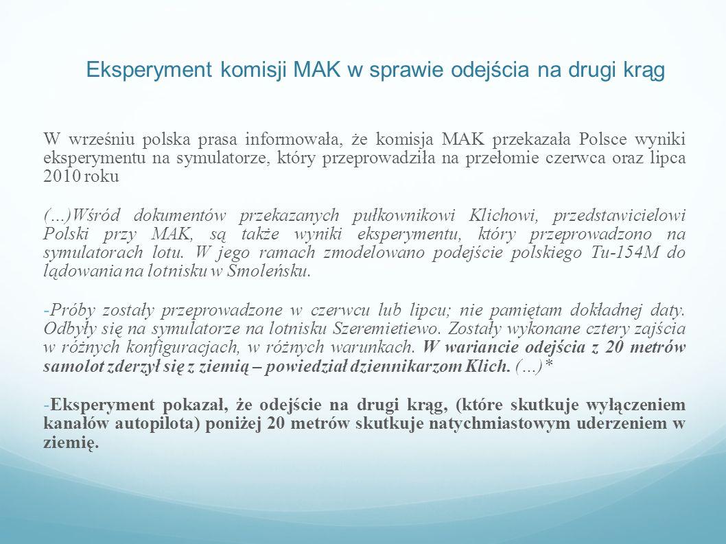 Eksperyment komisji MAK w sprawie odejścia na drugi krąg W wrześniu polska prasa informowała, że komisja MAK przekazała Polsce wyniki eksperymentu na