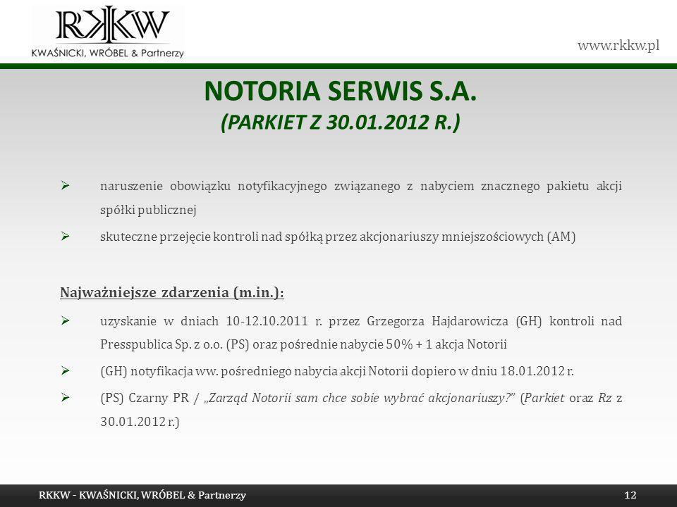www.rkkw.pl NOTORIA SERWIS S.A. (PARKIET Z 30.01.2012 R.) naruszenie obowiązku notyfikacyjnego związanego z nabyciem znacznego pakietu akcji spółki pu