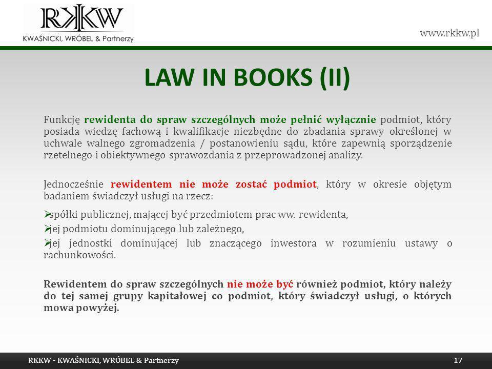 www.rkkw.pl LAW IN BOOKS (II) Funkcję rewidenta do spraw szczególnych może pełnić wyłącznie podmiot, który posiada wiedzę fachową i kwalifikacje niezb
