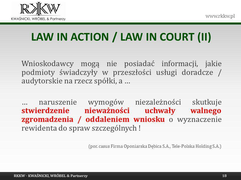 www.rkkw.pl LAW IN ACTION / LAW IN COURT (II) Wnioskodawcy mogą nie posiadać informacji, jakie podmioty świadczyły w przeszłości usługi doradcze / aud