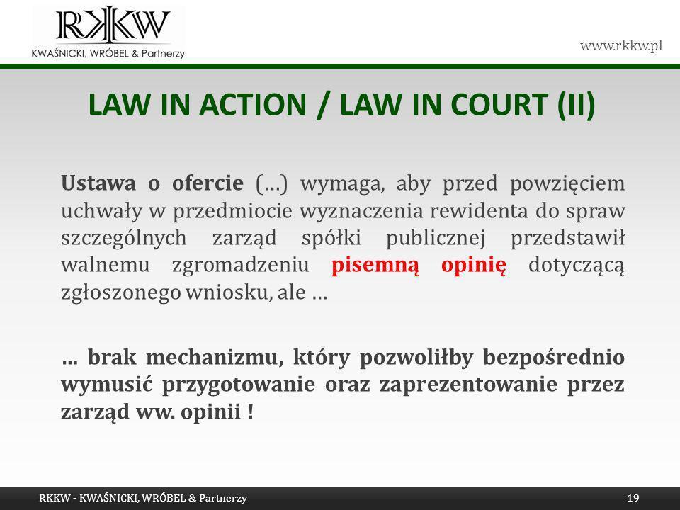 www.rkkw.pl LAW IN ACTION / LAW IN COURT (II) Ustawa o ofercie (…) wymaga, aby przed powzięciem uchwały w przedmiocie wyznaczenia rewidenta do spraw s
