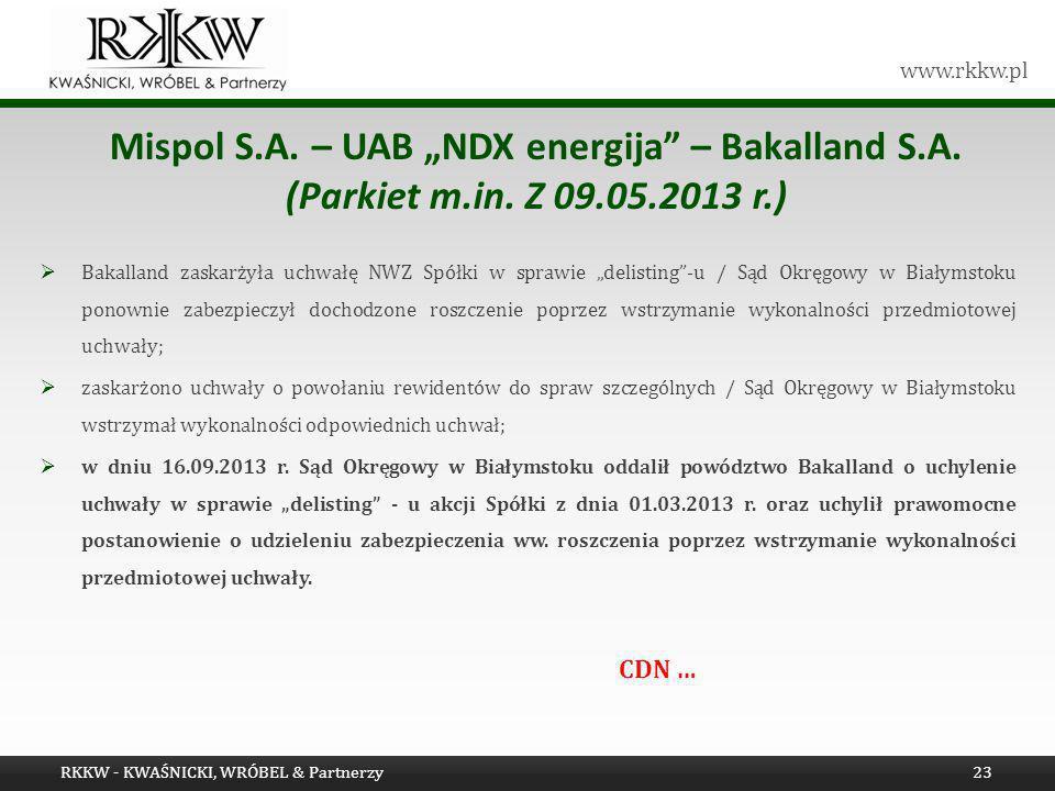 www.rkkw.pl Bakalland zaskarżyła uchwałę NWZ Spółki w sprawie delisting-u / Sąd Okręgowy w Białymstoku ponownie zabezpieczył dochodzone roszczenie pop