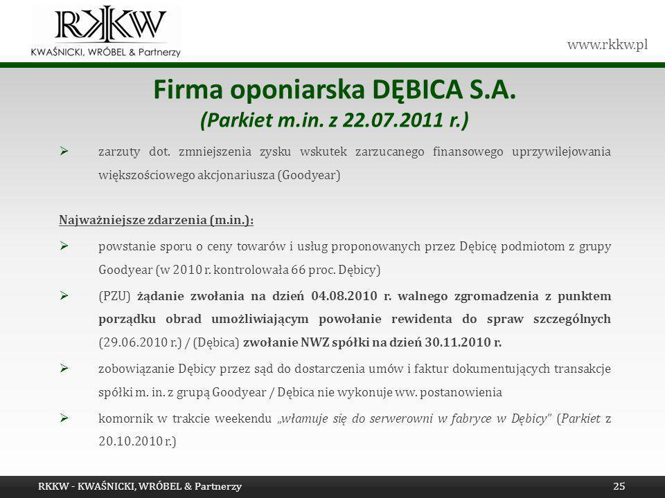 www.rkkw.pl Firma oponiarska DĘBICA S.A. (Parkiet m.in. z 22.07.2011 r.) zarzuty dot. zmniejszenia zysku wskutek zarzucanego finansowego uprzywilejowa
