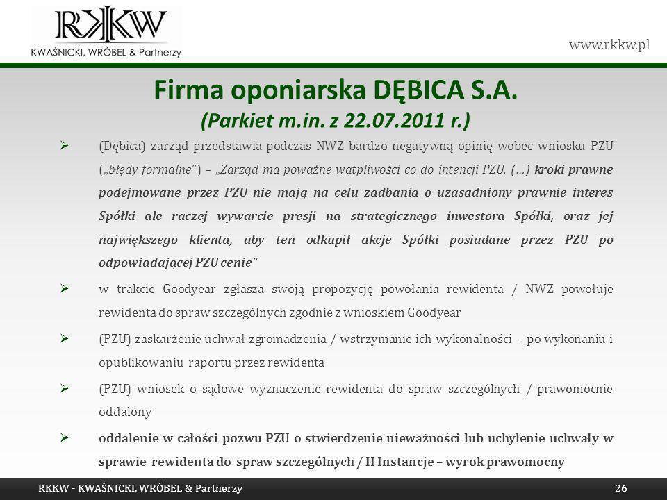 www.rkkw.pl Firma oponiarska DĘBICA S.A. (Parkiet m.in. z 22.07.2011 r.) (Dębica) zarząd przedstawia podczas NWZ bardzo negatywną opinię wobec wniosku