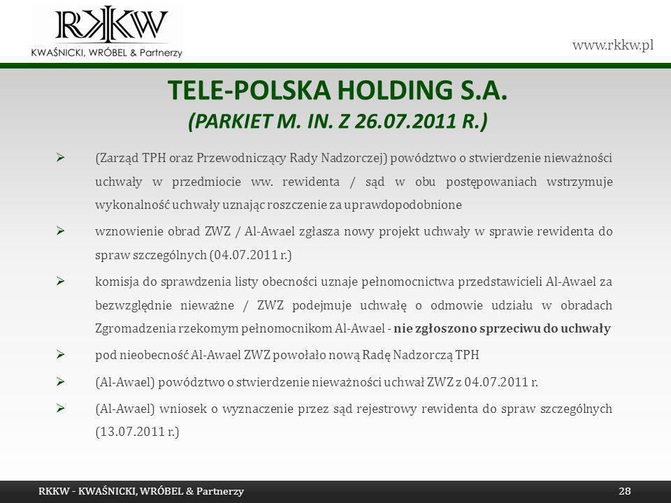 www.rkkw.pl TELE-POLSKA HOLDING S.A. (PARKIET M. IN. Z 26.07.2011 R.) (Zarząd TPH oraz Przewodniczący Rady Nadzorczej) powództwo o stwierdzenie nieważ