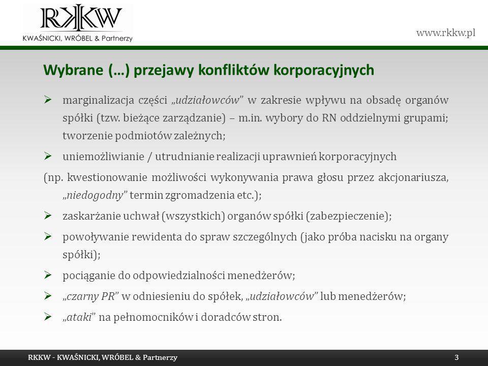www.rkkw.pl Wybrane (…) przejawy konfliktów korporacyjnych marginalizacja części udziałowców w zakresie wpływu na obsadę organów spółki (tzw. bieżące