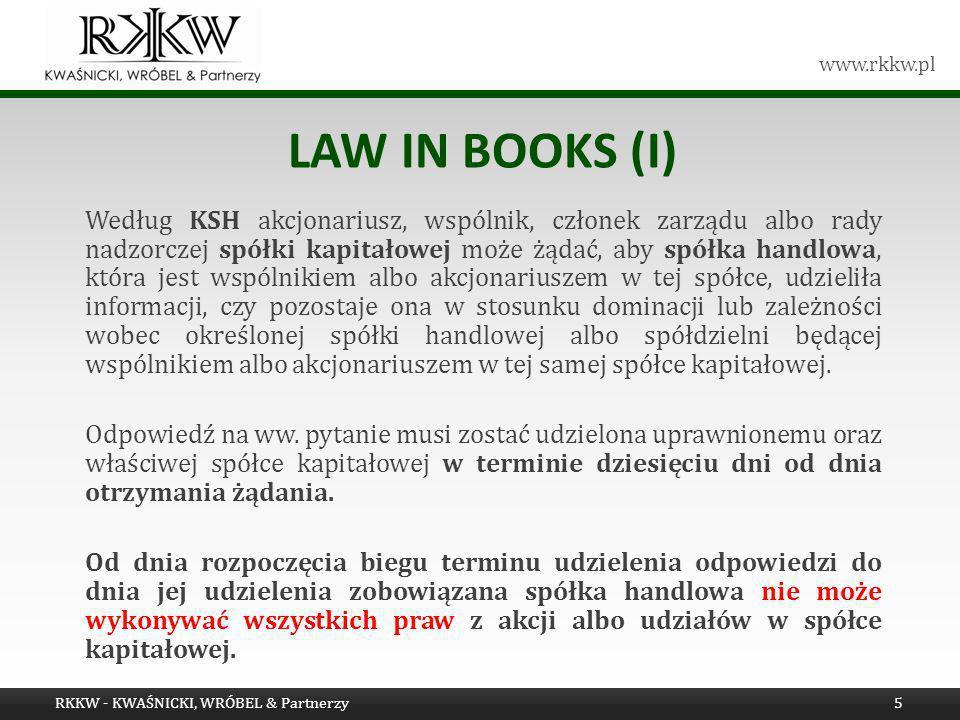www.rkkw.pl LAW IN BOOKS (II) Według ustawy o ofercie (…) na wniosek akcjonariusza lub akcjonariuszy, posiadających co najmniej 5 % ogólnej liczby głosów, walne zgromadzenie może podjąć uchwałę o powołaniu rewidenta do spraw szczególnych do zbadania na koszt spółki określonego zagadnienia związanego z utworzeniem lub prowadzeniem spraw spółki.