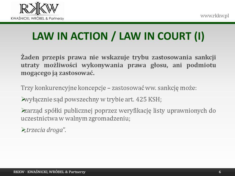 www.rkkw.pl LAW IN ACTION / LAW IN COURT (I) Żaden przepis prawa nie wskazuje trybu zastosowania sankcji utraty możliwości wykonywania prawa głosu, an
