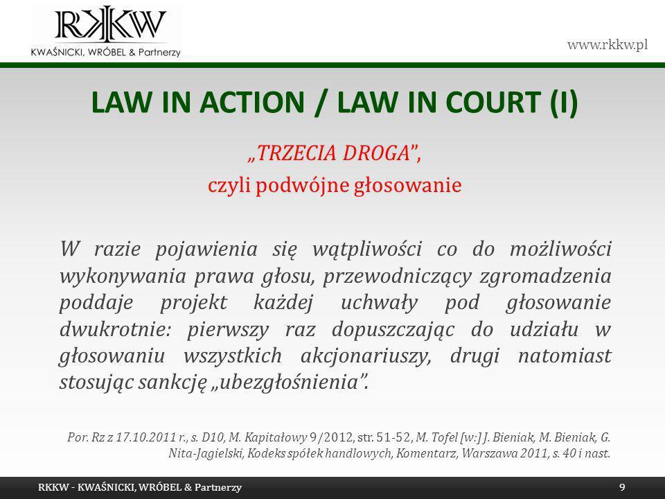 www.rkkw.pl LAW IN ACTION / LAW IN COURT (I) TRZECIA DROGA, czyli podwójne głosowanie W razie pojawienia się wątpliwości co do możliwości wykonywania