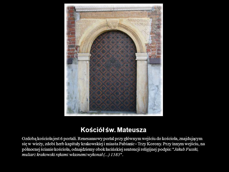 Kościół św. Mateusza Ozdobą kościoła jest 6 portali. Renesansowy portal przy głównym wejściu do kościoła, znajdującym się w wieży, zdobi herb kapituły