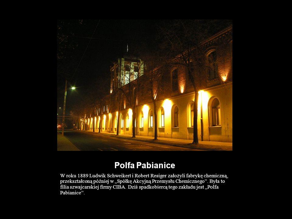 Polfa Pabianice W roku 1889 Ludwik Schweikert i Robert Resiger założyli fabrykę chemiczną, przekształconą później w Spółkę Akcyjną Przemysłu Chemiczne