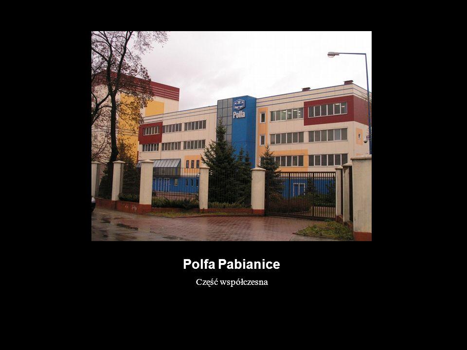 Polfa Pabianice Część współczesna