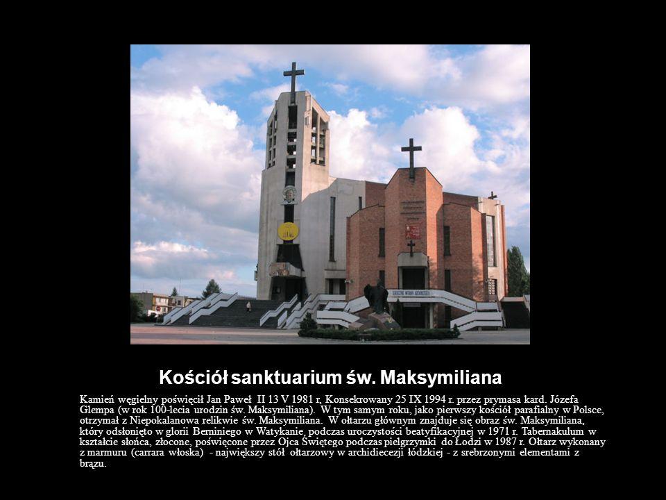 Kościół sanktuarium św. Maksymiliana Kamień węgielny poświęcił Jan Paweł II 13 V 1981 r, Konsekrowany 25 IX 1994 r. przez prymasa kard. Józefa Glempa